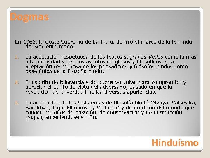Dogmas En 1966, la Coste Suprema de La India, definió el marco de la