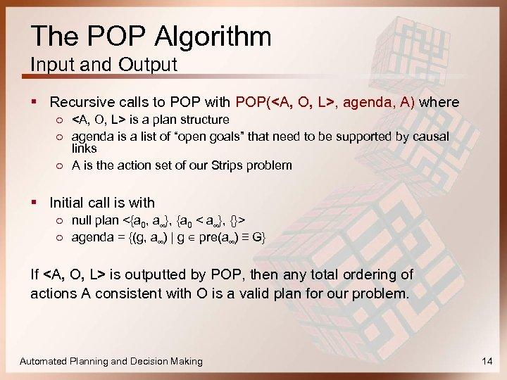 The POP Algorithm Input and Output § Recursive calls to POP with POP(<A, O,