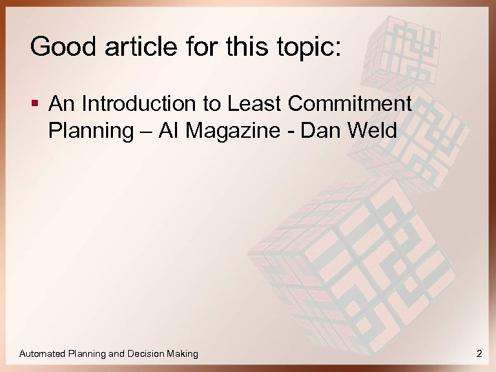 Good article for this topic: § An Introduction to Least Commitment Planning – AI