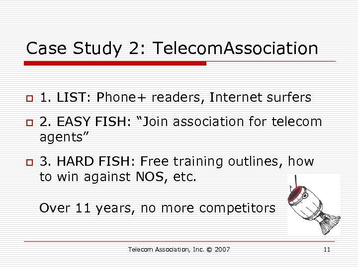 Case Study 2: Telecom. Association o o o 1. LIST: Phone+ readers, Internet surfers