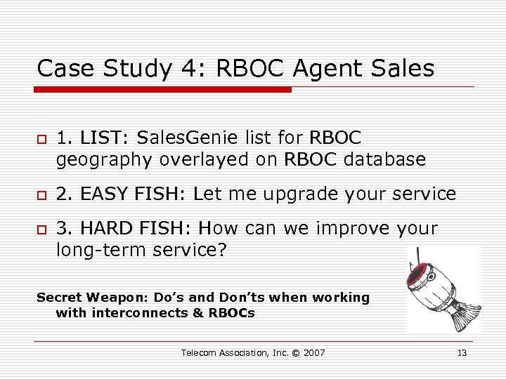 Case Study 4: RBOC Agent Sales o o o 1. LIST: Sales. Genie list