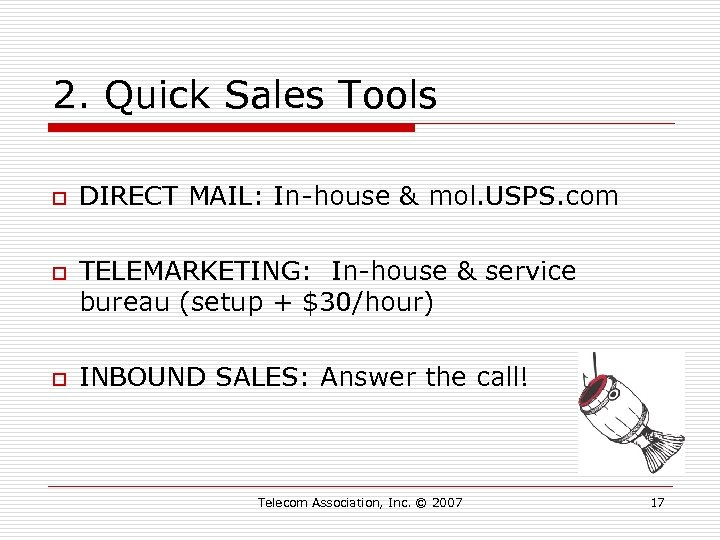 2. Quick Sales Tools o o o DIRECT MAIL: In-house & mol. USPS. com