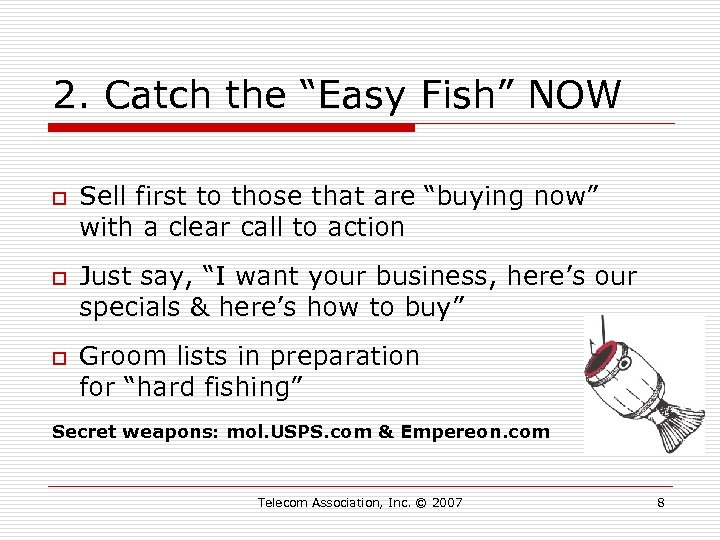 """2. Catch the """"Easy Fish"""" NOW o o o Sell first to those that"""