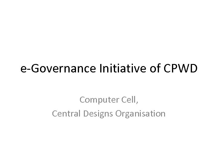 e-Governance Initiative of CPWD Computer Cell, Central Designs Organisation