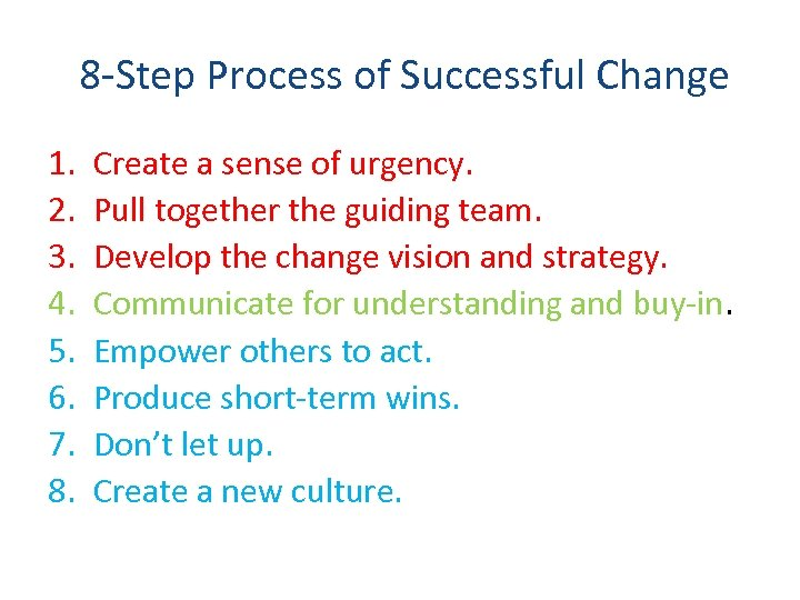 8 -Step Process of Successful Change 1. 2. 3. 4. 5. 6. 7.