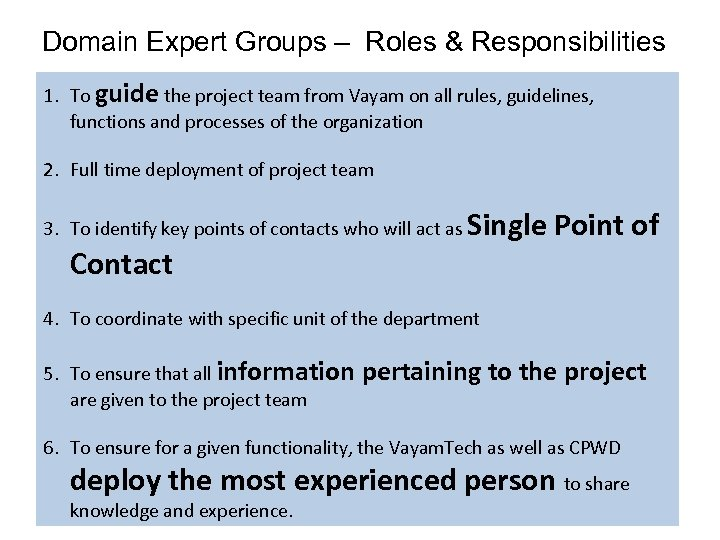 Domain Expert Groups – Roles & Responsibilities 1. To guide the project team from