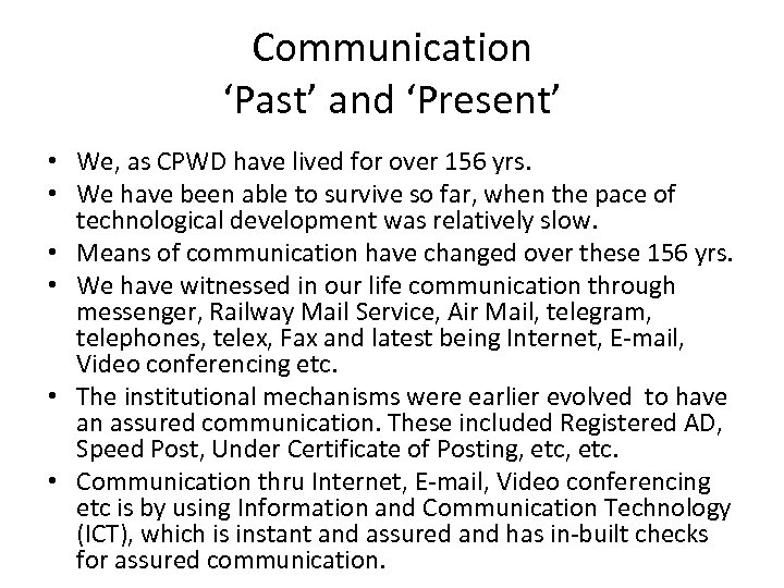 Communication 'Past' and 'Present' • We, as CPWD have lived for over 156 yrs.