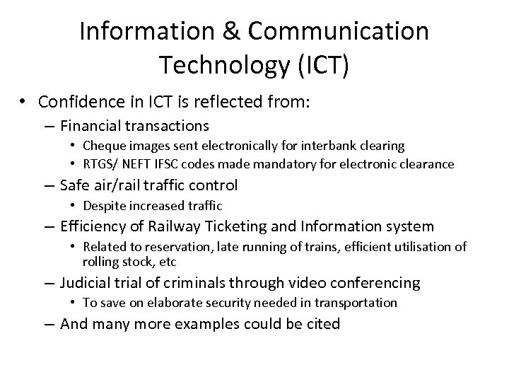 Information & Communication Technology (ICT) • Confidence in ICT is reflected from: – Financial