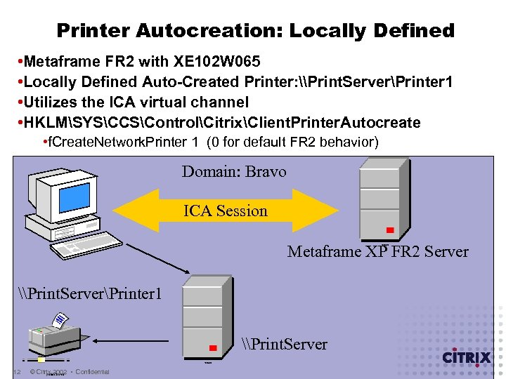 Printer Autocreation: Locally Defined • Metaframe FR 2 with XE 102 W 065 •