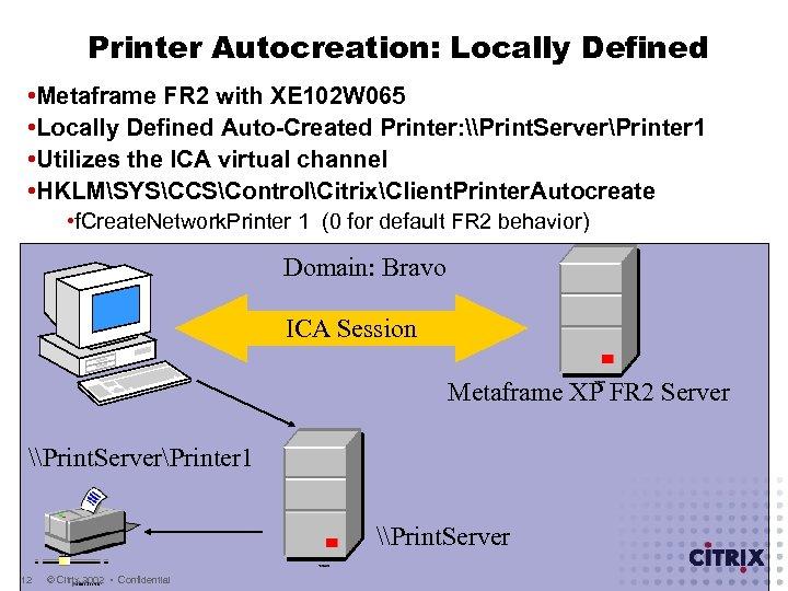 Printing in the Metaframe Environment Jim West Global