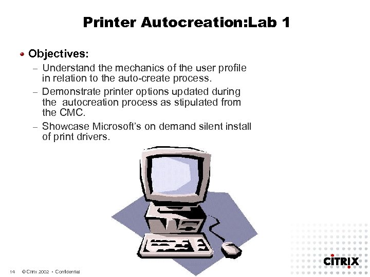 Printer Autocreation: Lab 1 Objectives: Understand the mechanics of the user profile in relation