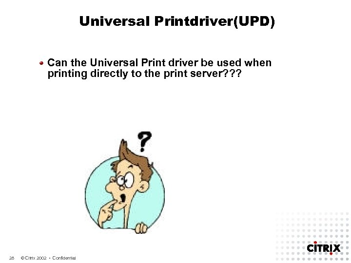 Universal Printdriver(UPD) Can the Universal Print driver be used when printing directly to the