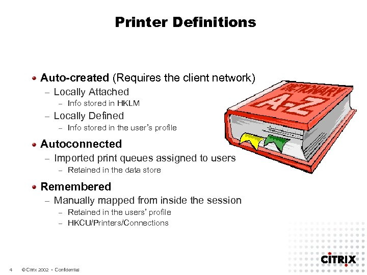 Printer Definitions Auto-created (Requires the client network) – Locally Attached – – Info stored