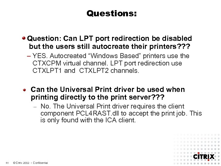 Questions: Question: Can LPT port redirection be disabled but the users still autocreate their