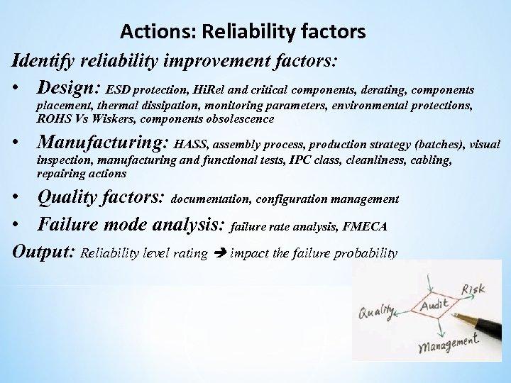 Actions: Reliability factors Identify reliability improvement factors: • Design: ESD protection, Hi. Rel and