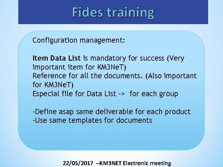 Fides training Configuration management: Item Data List is mandatory for success (Very important item