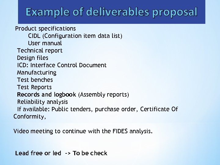 Example of deliverables proposal Product specifications CIDL (Configuration item data list) User manual Technical