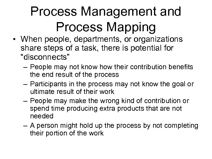 Process Management and Process Mapping • When people, departments, or organizations share steps of