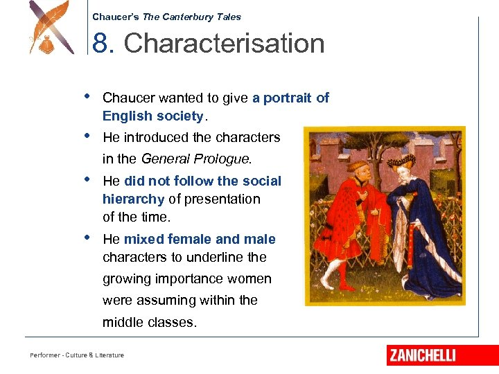 Chaucer's The Canterbury Tales 8. Characterisation • Chaucer wanted to give a portrait of