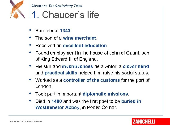 Chaucer's The Canterbury Tales 1. Chaucer's life • • Born about 1343. • His