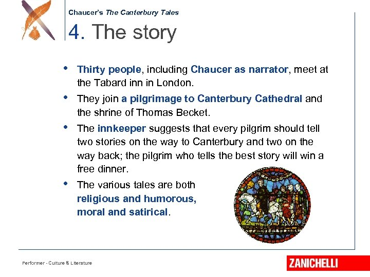 Chaucer's The Canterbury Tales 4. The story • Thirty people, including Chaucer as narrator,