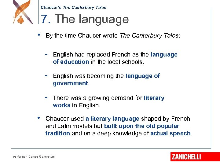 Chaucer's The Canterbury Tales 7. The language • By the time Chaucer wrote The