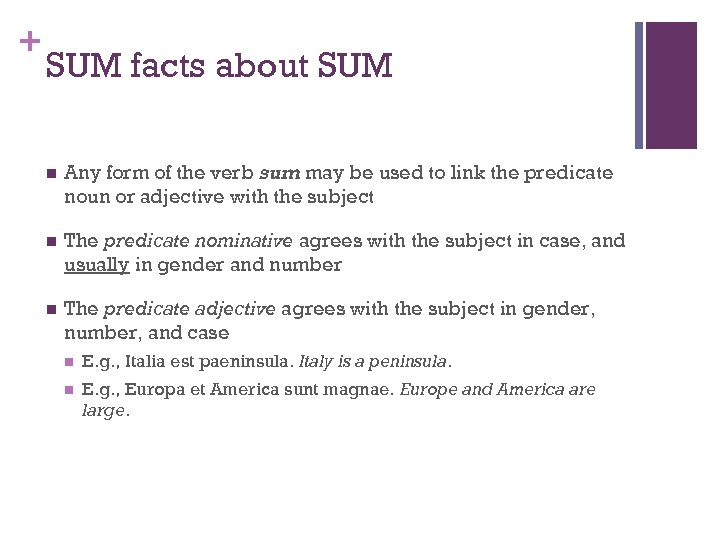 + SUM facts about SUM n Any form of the verb sum may be