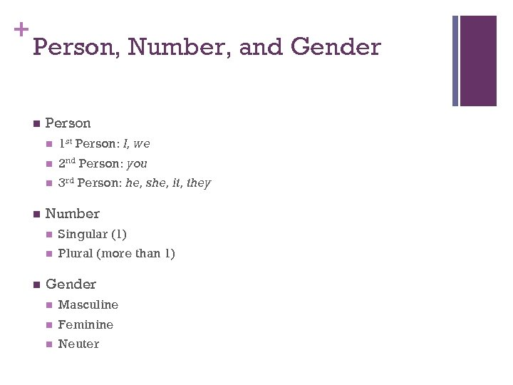 + Person, Number, and Gender n Person n n 2 nd Person: you n