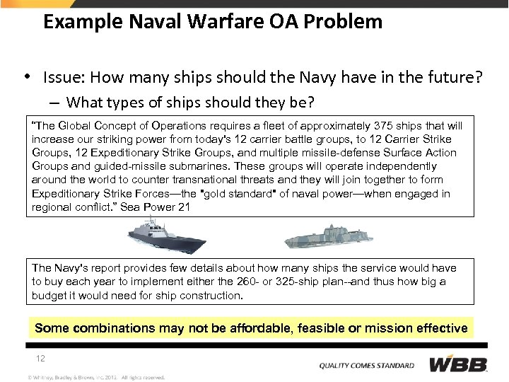 Example Naval Warfare OA Problem • Issue: How many ships should the Navy have