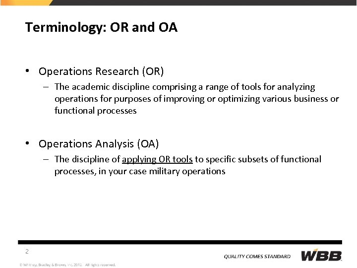 Terminology: OR and OA • Operations Research (OR) – The academic discipline comprising a