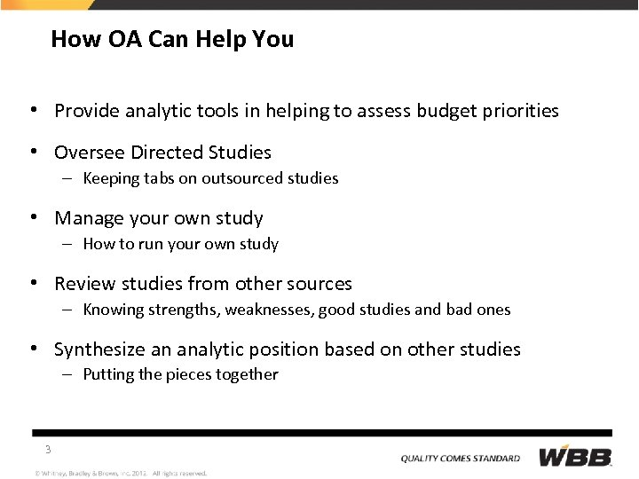 How OA Can Help You • Provide analytic tools in helping to assess budget