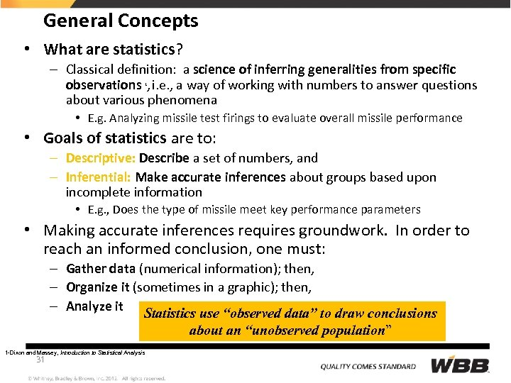 General Concepts • What are statistics? – Classical definition: a science of inferring generalities