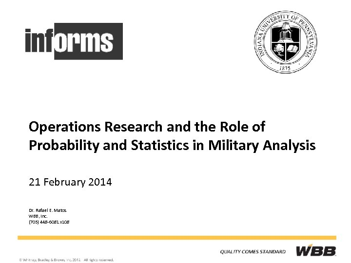 Operations Research and the Role of Probability and Statistics in Military Analysis 21 February