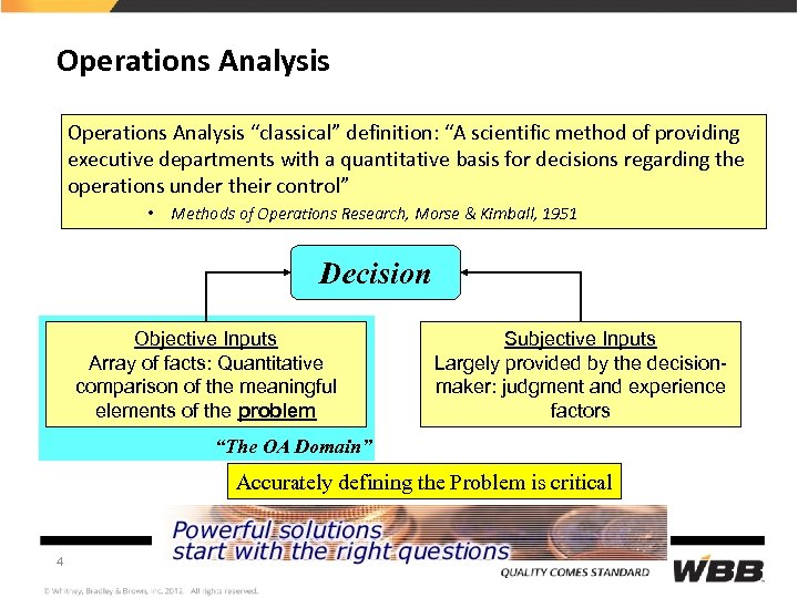"""Operations Analysis """"classical"""" definition: """"A scientific method of providing executive departments with a quantitative"""
