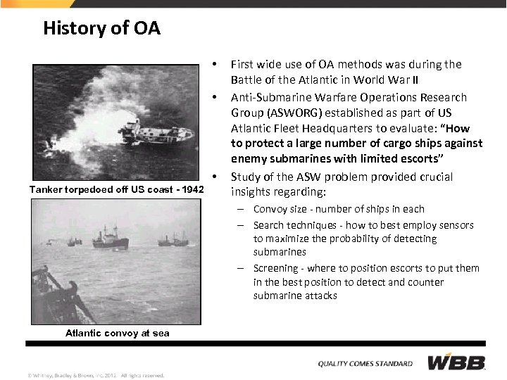 History of OA • • • Tanker torpedoed off US coast - 1942 First