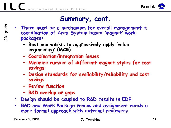 Fermilab Magnets Summary, cont. • There must be a mechanism for overall management &