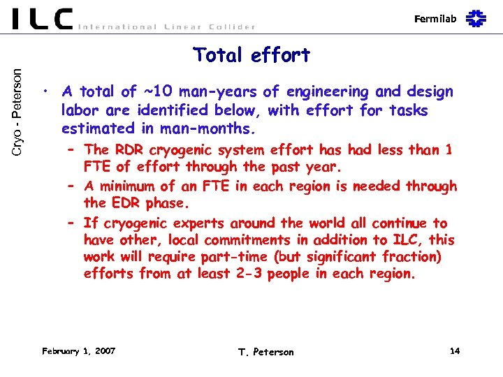Fermilab Cryo - Peterson Total effort • A total of ~10 man-years of engineering