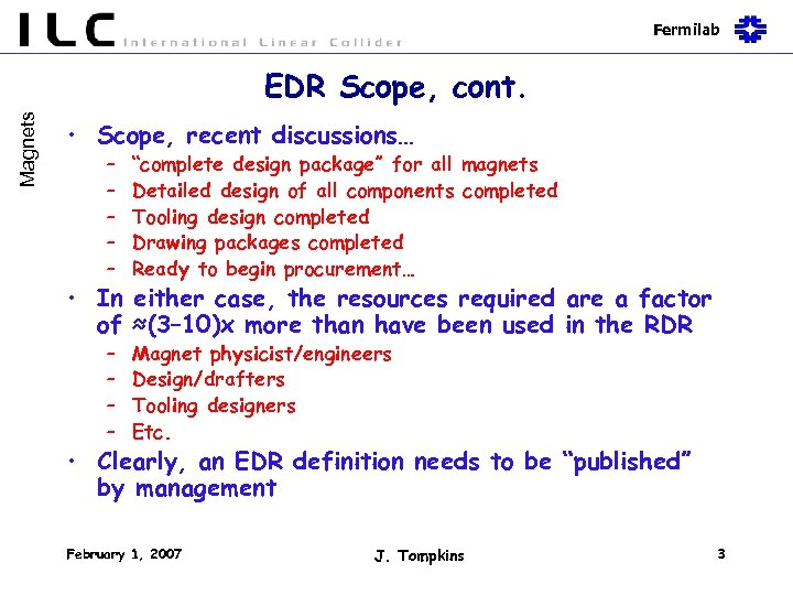 "Fermilab Magnets EDR Scope, cont. • Scope, recent discussions… – – – ""complete design"