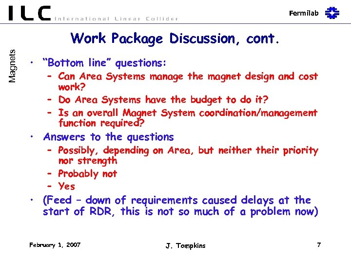 "Fermilab Magnets Work Package Discussion, cont. • ""Bottom line"" questions: – Can Area Systems"