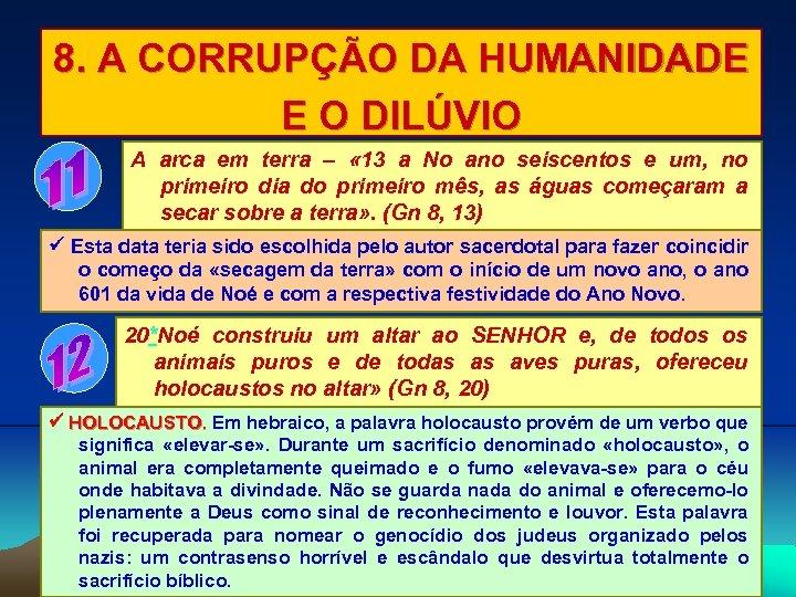 8. A CORRUPÇÃO DA HUMANIDADE E O DILÚVIO A arca em terra – «