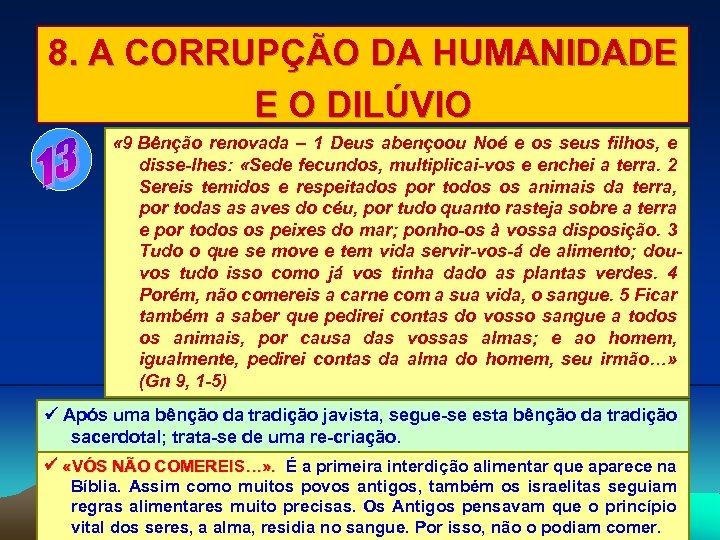 8. A CORRUPÇÃO DA HUMANIDADE E O DILÚVIO « 9 Bênção renovada – 1