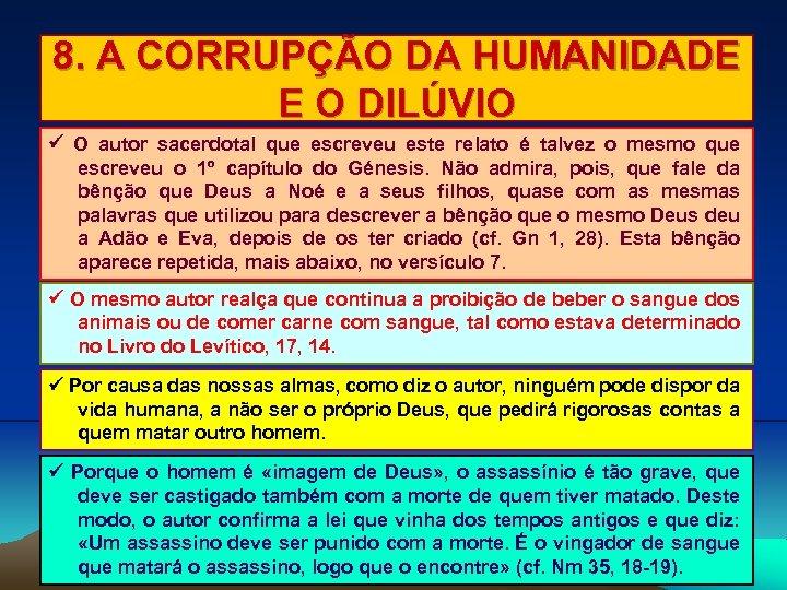 8. A CORRUPÇÃO DA HUMANIDADE E O DILÚVIO O autor sacerdotal que escreveu este