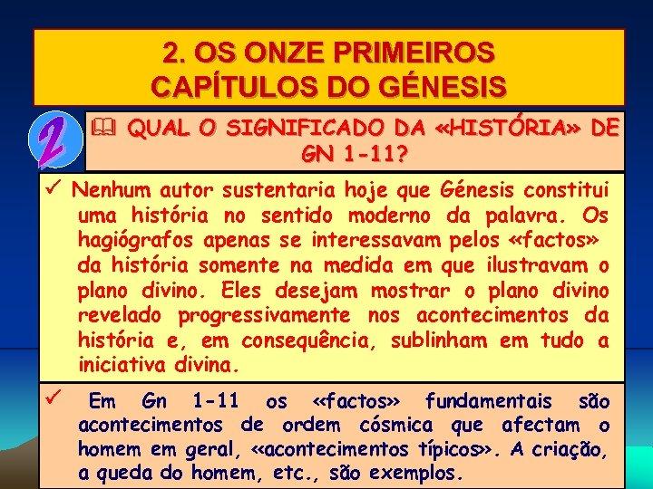2. OS ONZE PRIMEIROS CAPÍTULOS DO GÉNESIS & QUAL O SIGNIFICADO DA «HISTÓRIA» DE