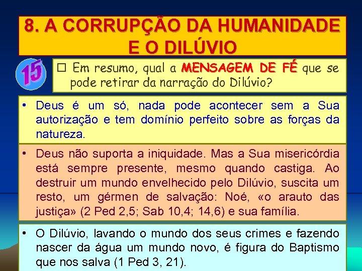 8. A CORRUPÇÃO DA HUMANIDADE E O DILÚVIO Em resumo, qual a MENSAGEM DE