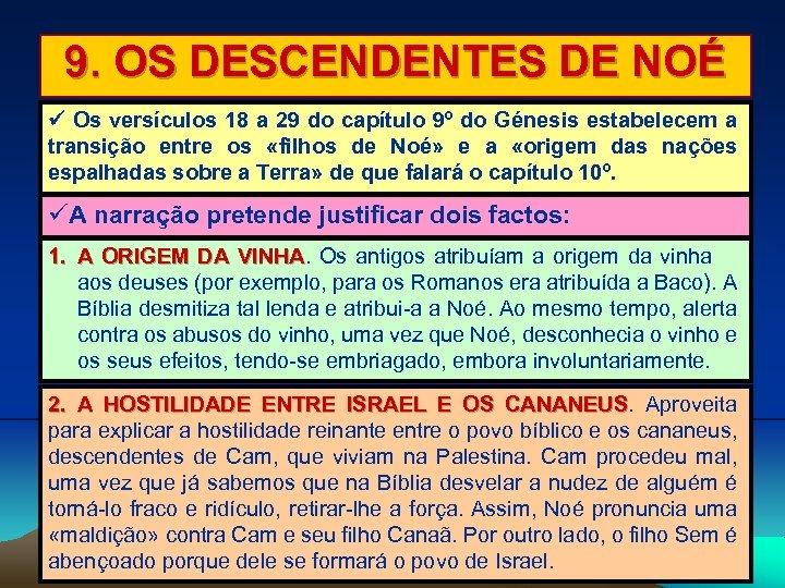 9. OS DESCENDENTES DE NOÉ Os versículos 18 a 29 do capítulo 9º do