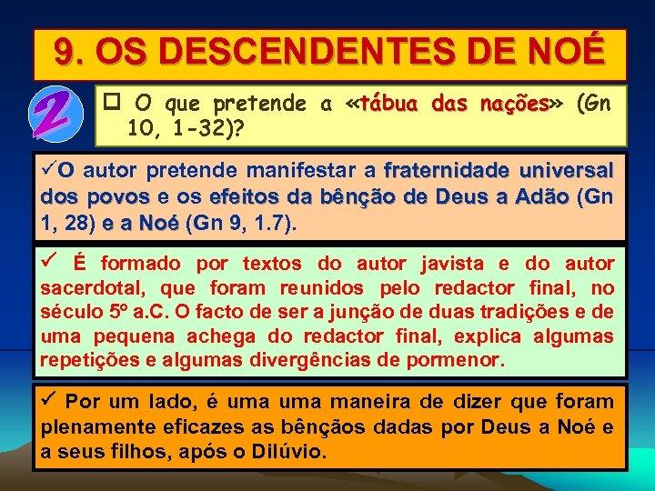 9. OS DESCENDENTES DE NOÉ O que pretende a «tábua das nações» (Gn nações