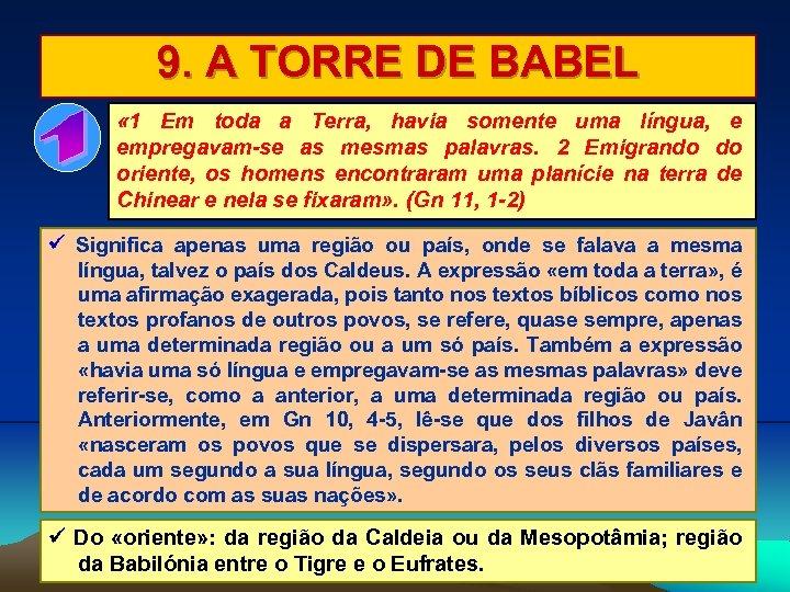 9. A TORRE DE BABEL « 1 Em toda a Terra, havia somente uma