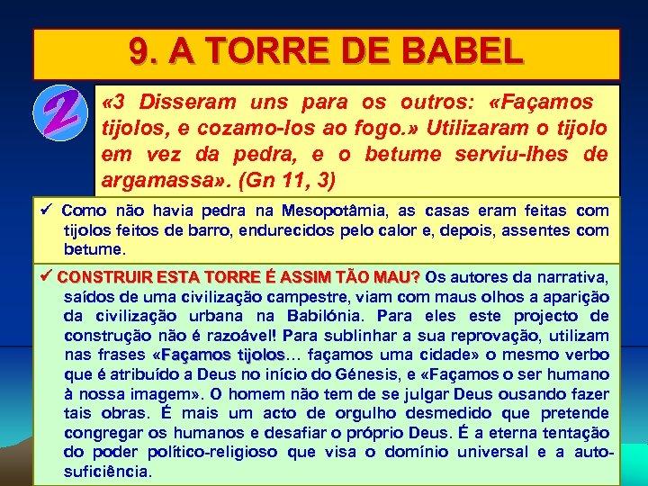 9. A TORRE DE BABEL « 3 Disseram uns para os outros: «Façamos tijolos,