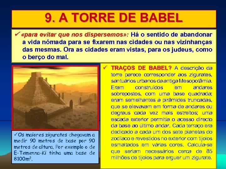 9. A TORRE DE BABEL «para evitar que nos dispersemos» : Há o sentido