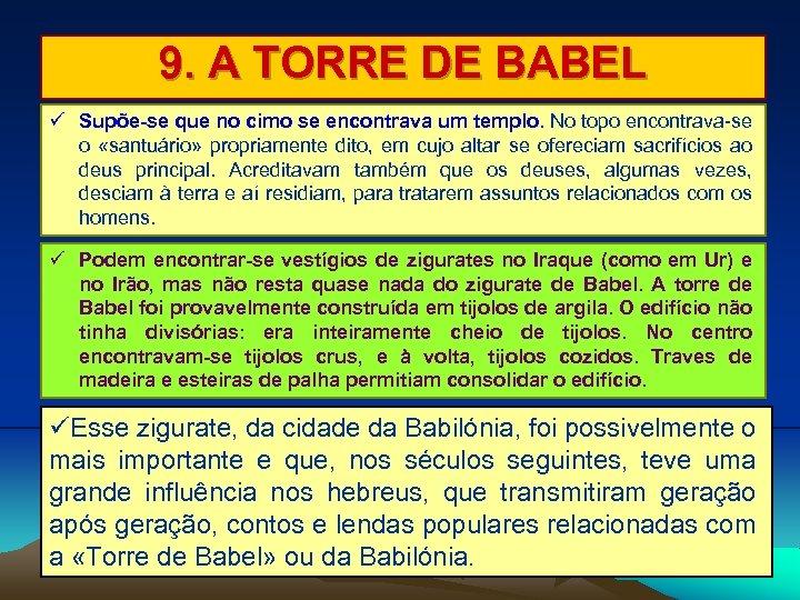 9. A TORRE DE BABEL Supõe-se que no cimo se encontrava um templo. No